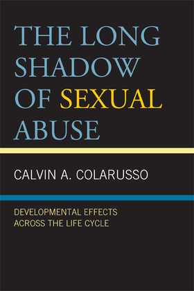 The Long Shadow of Sexual Abuse: Developmental Effects across the Life Cycle