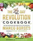 The 22-Day Revolution Cookbook: The Ultimate Resource for Unleashing the Life-Changing Health Benefits of aPlant-Based Diet