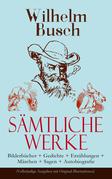 Sämtliche Werke: Bilderbücher + Gedichte + Erzählungen + Märchen + Sagen + Autobiografie (Vollständige Ausgaben mit Original-Illustrationen)