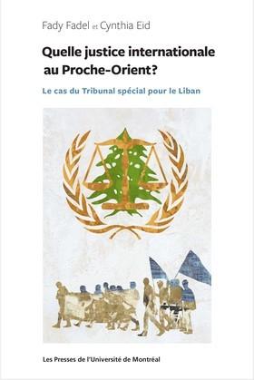 Quelle justice internationale au Proche-Orient?