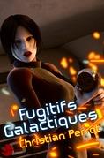 Fugitifs Galactiques