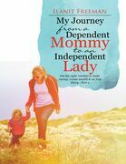 My Journey from a Dependent Mommy to an Independent Lady: Get the Right Mindset to Make Money, Create Wealth & Set Free Diary - Part 1