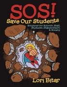 S O S! Save Our Students: Solutions for Schools, Staff, Students, Stakeholders, & Society