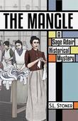 The Mangle: A Sage Adair Historical Mystery
