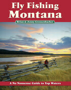 Fly Fishing Montana: A No Nonsense Guide to Top Waters