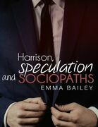 Harrison, Speculation and Sociopaths