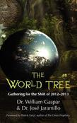 The World Tree : Gathering for the Shift of 2012-2013