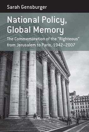 National Policy, Global Memory: The Commemoration of the ¿Righteous¿ From Jerusalem to Paris, 1942-2007