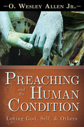 Preaching and the Human Condition: Loving God, Self, & Others