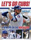 Let's Go Cubs!: A New Era on the North Side