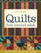 Quilts from Textured Solids: 20 Rich Projects to Piece & Applique