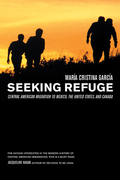 Seeking Refuge: Central American Migration to Mexico, the United States, and Canada