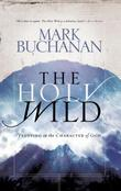 The Holy Wild: Trusting in the Character of God