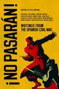 No Pasarán!: Writings from the Spanish Civil War