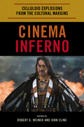 Cinema Inferno: Celluloid Explosions from the Cultural Margins