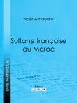 Sultane française au Maroc