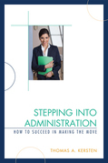 Stepping Into Administration: How to Succeed in Making the Move