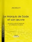 Le Marquis de Sade et son oeuvre