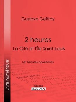 2 heures : La Cité et l'Île Saint-Louis