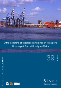 39   2011 - Entre recherche et expertise : itinéraires en villes-ports - Rives