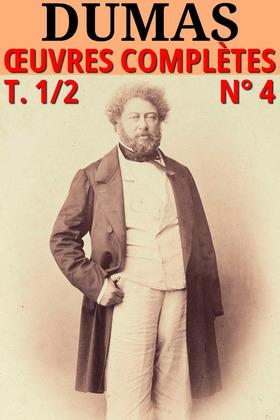 Alexandre Dumas - Oeuvres Complètes, Partie I : Romans et Nouvelles (Version illustrée 50Mo) (4)