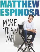 Matthew Espinosa: More Than Me