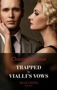Trapped By Vialli's Vows (Mills & Boon Modern) (Wedlocked!, Book 79)