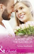 A Word With The Bachelor (Mills & Boon Cherish) (The Bachelors of Blackwater Lake, Book 8)