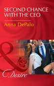 Second Chance With The Ceo (Mills & Boon Desire) (The Serenghetti Brothers, Book 1)
