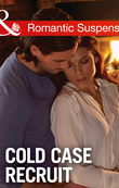 Cold Case Recruit (Mills & Boon Romantic Suspense) (Cold Case Detectives, Book 3)
