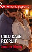Cold Case Recruit (Mills & Boon Romantic Suspense) (Cold Case Detectives, Book 3)