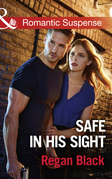 Safe In His Sight (Mills & Boon Romantic Suspense) (Escape Club Heroes, Book 1)