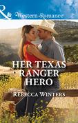Her Texas Ranger Hero (Mills & Boon Western Romance) (Lone Star Lawmen, Book 4)