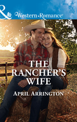 The Rancher's Wife (Mills & Boon Western Romance) (Men of Raintree Ranch, Book 2)