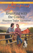 Reuniting With The Cowboy (Mills & Boon Love Inspired) (Texas Cowboys, Book 1)