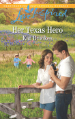 Her Texas Hero (Mills & Boon Love Inspired) (Texas Sweethearts, Book 1)