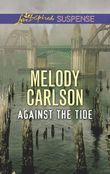 Against The Tide (Mills & Boon Love Inspired Suspense)