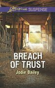 Breach Of Trust (Mills & Boon Love Inspired Suspense)