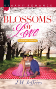 Blossoms Of Love (Mills & Boon Kimani) (California Passions, Book 1)