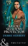 Bayou Shadow Protector (Mills & Boon Nocturne) (Bayou Magic, Book 2)