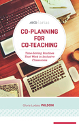 Co-Planning for Co-Teaching: Time-Saving Routines That Work in Inclusive Classrooms (ASCD Arias)