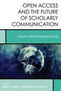 Open Access and the Future of Scholarly Communication: Policy and Infrastructure