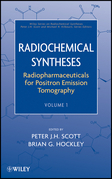 Radiochemical Syntheses, Radiopharmaceuticals for Positron Emission Tomography