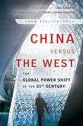 China Versus the West: The Global Power Shift of the 21st Century
