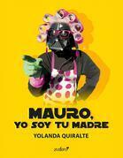 Mauro, yo soy tu madre