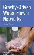 Gravity-Driven Water Flow in Networks: Theory and Design