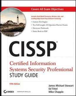 CISSP: Certified Information Systems Security Professional Study Guide: Certified Information Systems Security Professional Study Guide