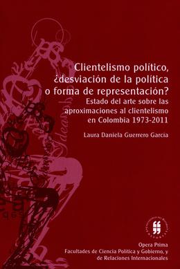 Clientelismo político, ¿desviación de la política o forma de representación?