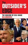 The Outsider's Edge: The Making of Self-Made Billionaires