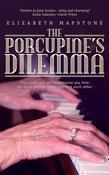 The Porcupine's Dilemma: The closer you get to someone you love, the more painfully you can hurt each other.